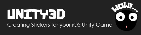 Unity3d Creating Stickers for your iOS Unity Game