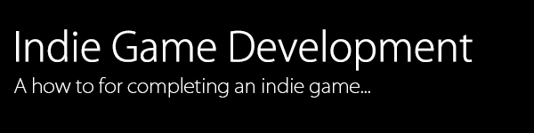 A how to for completing an indie game