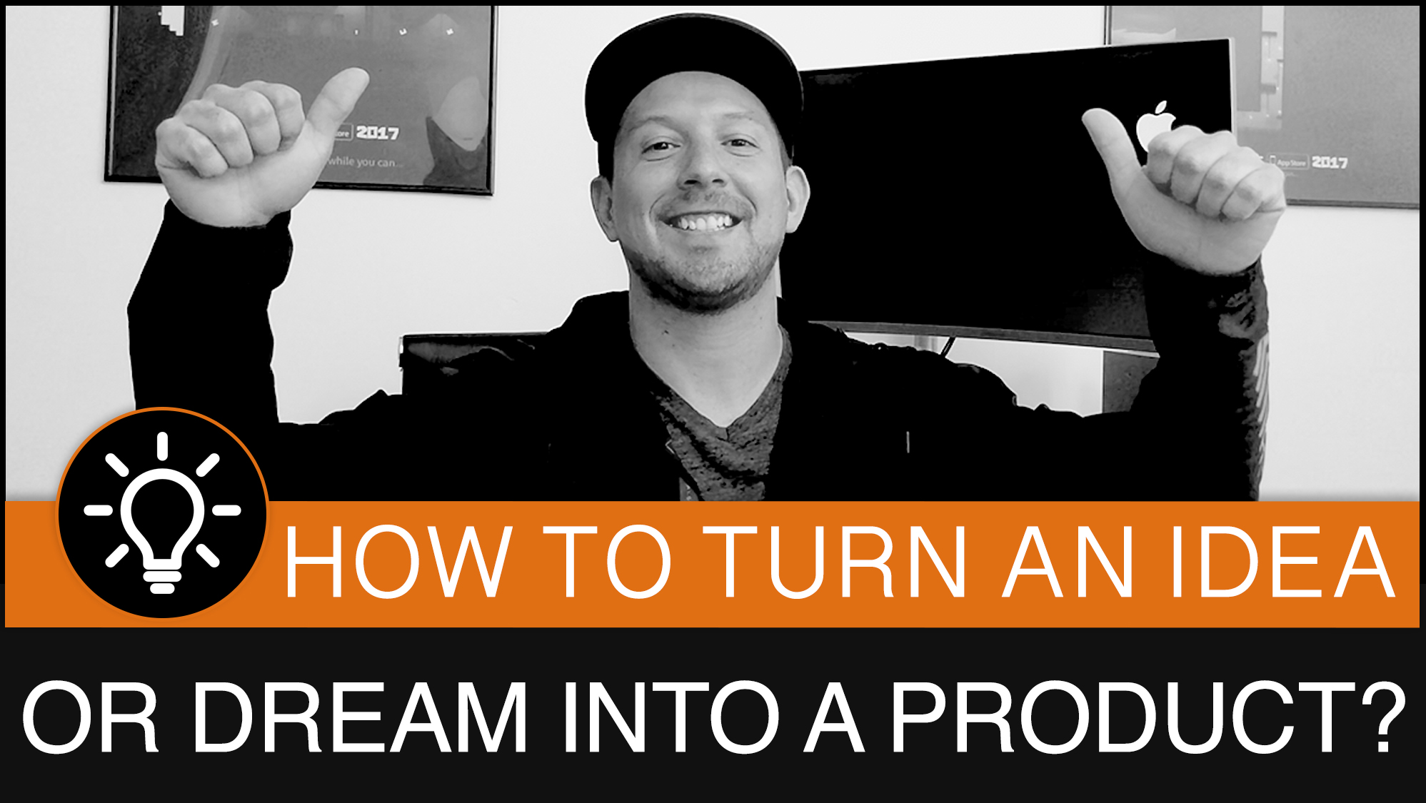 How to turn an idea or dream into a product?